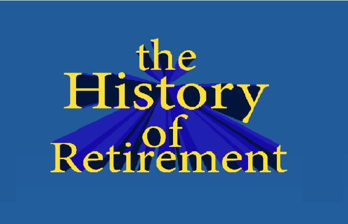 History of Retirement