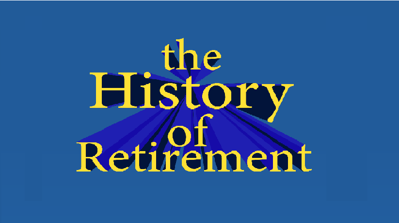 History of Retirement